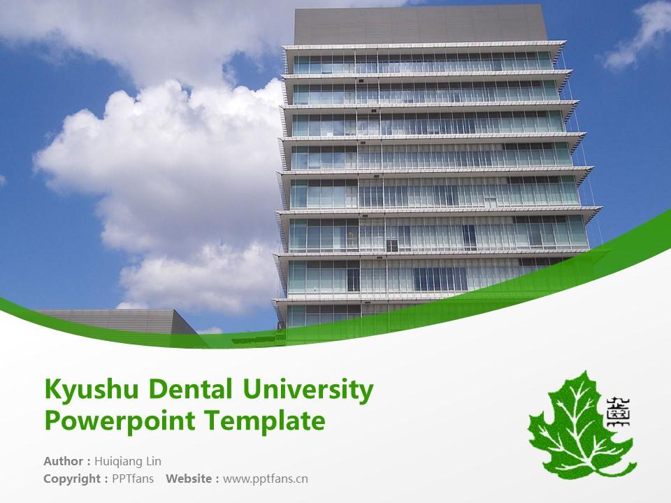 Kyushu Dental University Powerpoint Template Download | 九州牙科大学PPT模板下载_幻灯片1
