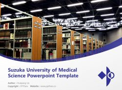Suzuka University of Medical Science Powerpoint Template Download | 铃鹿医疗科学大学PPT模板下载